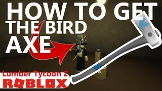 HOW TO GET THE BIRD AXE! (Twitter Axe) Lumber Tycoon 2 | ROBLOX