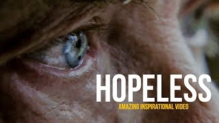 when you feel hopeless the most inspiring video ever very emotional