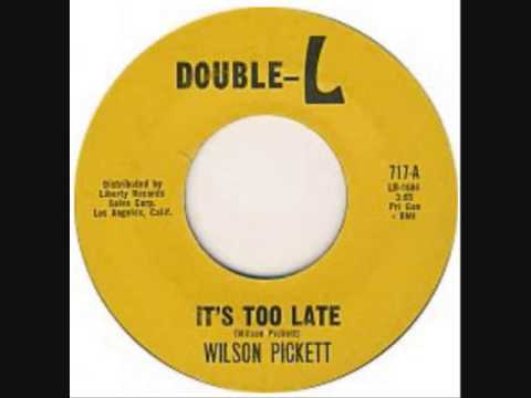 WILSON PICKETT   It's Too Late   1963