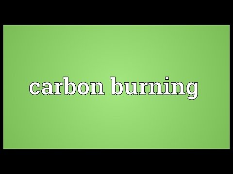 Carbon burning Meaning