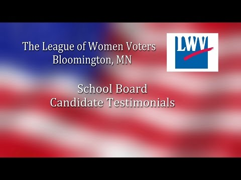 Bloomington League of Women Voters School Board Candidate Testimonials