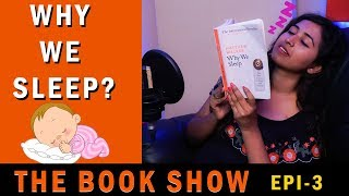 Why we Sleep | EP 03 - The Book Show | Parithabangal