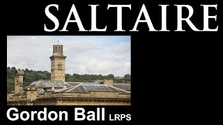 Saltaire Yorkshire - A collection of my images