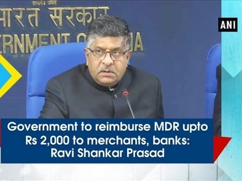 Government to reimburse MDR upto Rs 2,000 to merchants, banks: Ravi Shankar Prasad