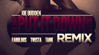 "Joe Budden ""She Dont Put It Down"" REMIX (feat. Fabolous, Twista, Tank)"