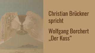 """Wolfgang Borchert – """"Der Kuss"""""""