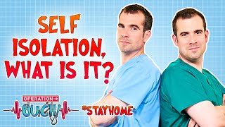 Self Isolation, What is it? | Coronavirus Question Time #StayHome | Operation Ouch