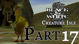 Black & White : Creature Isle - Part 17