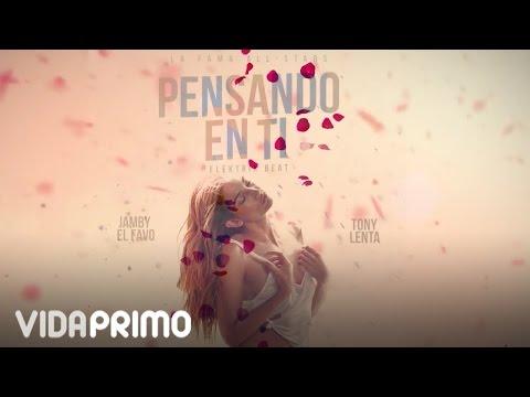 """Jamby ´´El Favo"""" - Pensando En Ti ft Tony Lenta [Lyric Video]"""