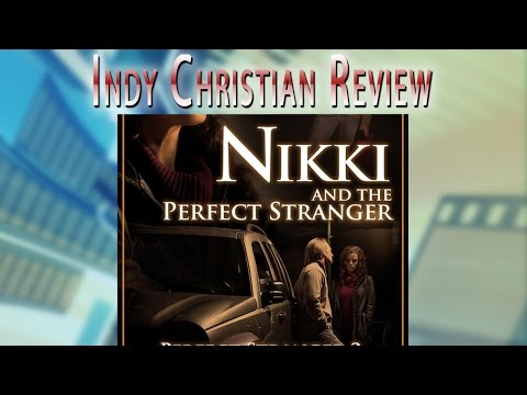 Nikki and the Perfect Stranger (Perfect Stranger 3) - INDY CHRISTIAN REVIEW