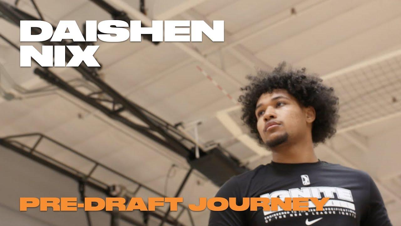 Daishen Nix's Pre-Draft Journey