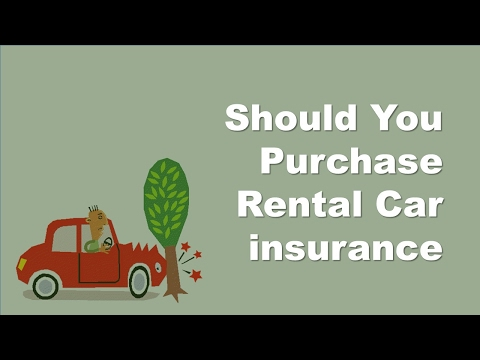 Should You Purchase Rental Car insurance | Car Insurance Myths
