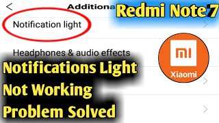 Fix Redmi Note 7 Notifications Light Not Working Problem Solved