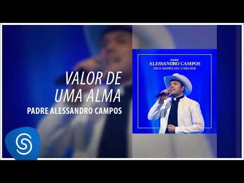 Valor de Uma Alma (Deus Sempre Faz o Melhor) - Padre Alessandro Campos - [Áudio Oficial]
