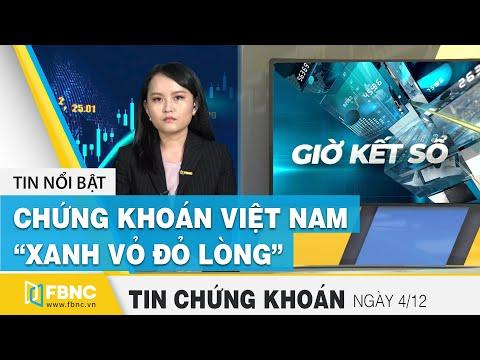 Tin tức Chứng khoán ngày 4/12   Chứng khoán Việt Nam xanh vỏ đỏ lòng   FBNC
