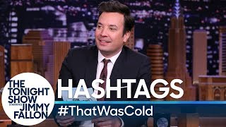 Hashtags: #ThatWasCold