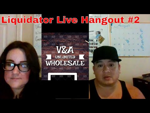 Liquidator Live Hangout #2 with Victor and Angel of V&A Unlimited Wholesale