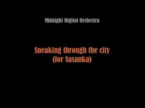 Midnight Digital Orchestra - Sneaking through the city