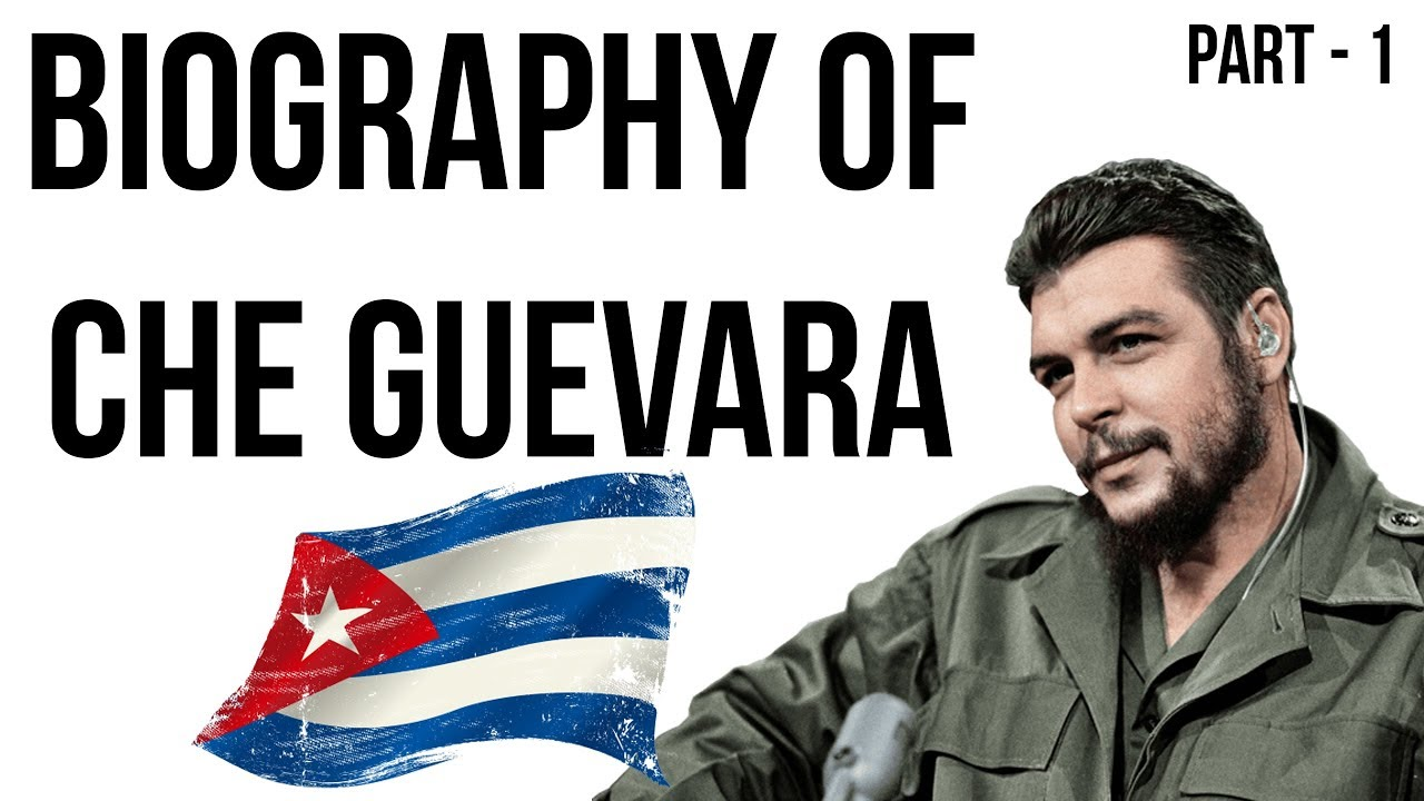Che Guevara biography चे ग्वेरा की जीवनी Iconic leftist & revolutionary of Cuban Revolution Part