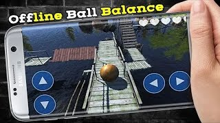 TOP 10 OFFLINE Android BALL BALANCE Games [GameZone]