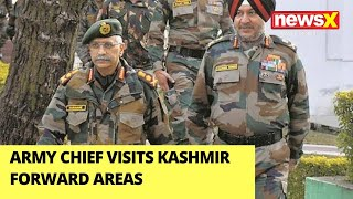 Army Chief visits Kashmir Forward Areas | India's 2 Front War Preparation | NewsX
