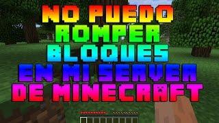 No Puedo Romper Bloques en mi Servidor de Minecraft (SOLUCIÓN)