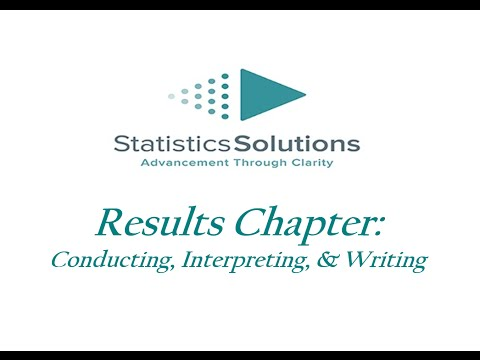 Results Chapter  Conducting, Interpreting, Writing