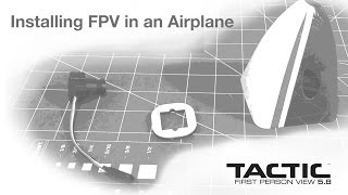 Load Video 2:  Tips & How-To's: Installing FPV in an Airplane