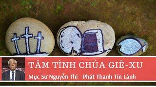 Tâm Tình Chúa Giê-xu - Mục sư Nguyễn Thỉ - Phát Thanh Tin Lành