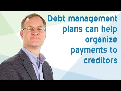Debt Management plans can help organize payments to creditors