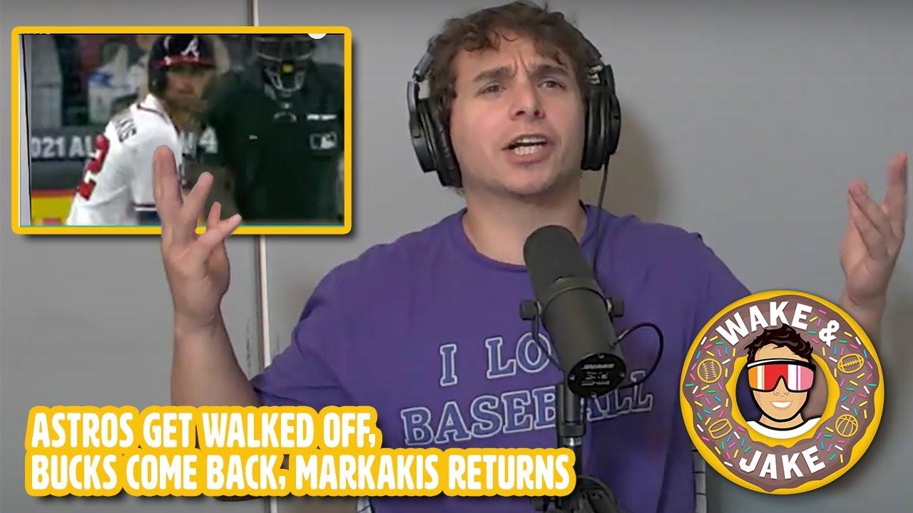 Wake n Jake   August 7   Astros Get Walked Off, Bucks Come Back, Markakis Returns
