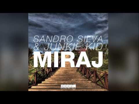 Sandro Silva & Junkie Kid - Miraj (Original Mix) [Official]
