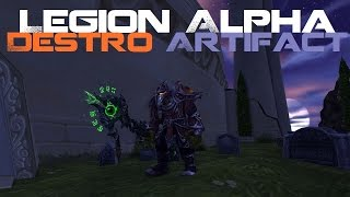 Legion Alpha - Destruction Warlock Artifact Weapon Overview