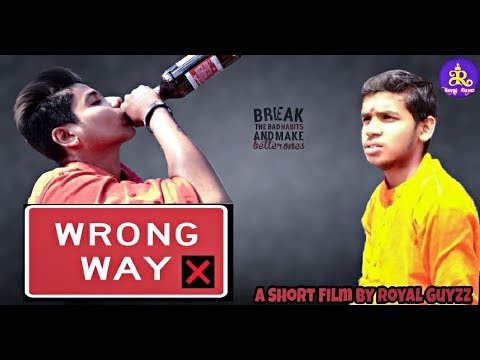 Wrong Way ll Inspirational and Motivational Short film ll  Royal Guyzz