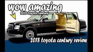 2018 toyota century review