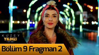 Kuzey Yıldızı İlk Aşk 9. Bölüm 2. Fragman