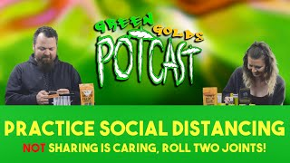 Green Gold's Pot Cast # 31 Coronavirus / New Products! Farmer and the Felon, Hush, and more.