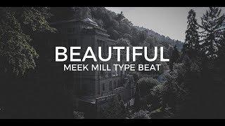 Meek Mill type beat Beautiful || Free Type Beat 2020