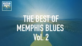 The Best Of Memphis Blues Vol 2 (Full Album / Album complet)