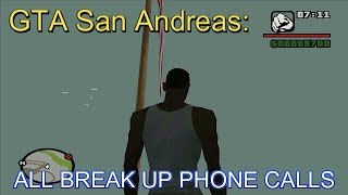 GTA San Andreas - ALL Breakup Phone Calls