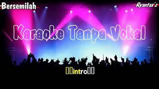 Lagu Karaoke|| Bersemilah (Tanpa Vokal)