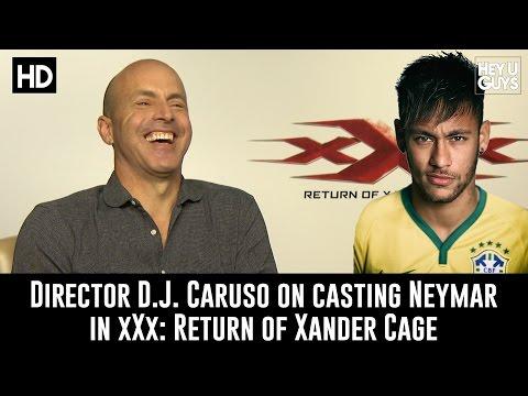 D.J. Caruso on casting Neymar in xXx: Return of Xander Cage
