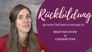 Rückbildung im Frühwochenbett/Sanfte Übungen für die Rektusdiastase und deine Gebährmutter