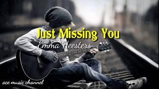 JUST MISSING YOU - EMMA HEESTERS [ LYRICS] (ENGLISH VERSION)