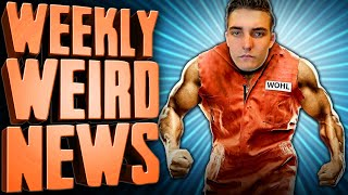 The Jacob SWOHL Guide To Life - Weekly Weird News