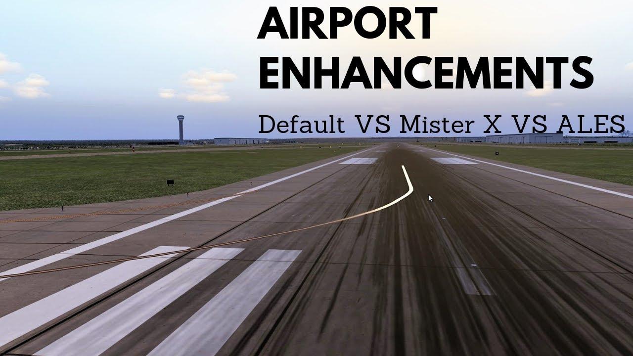 X Plane 11 - Comparison of Airport Enhancement Textures - Default, Mister X  and ALES