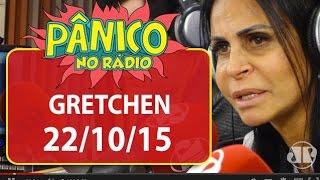 Gretchen - Pânico - 22/10/15