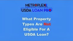 What property types are not eligible for a USDA loan?