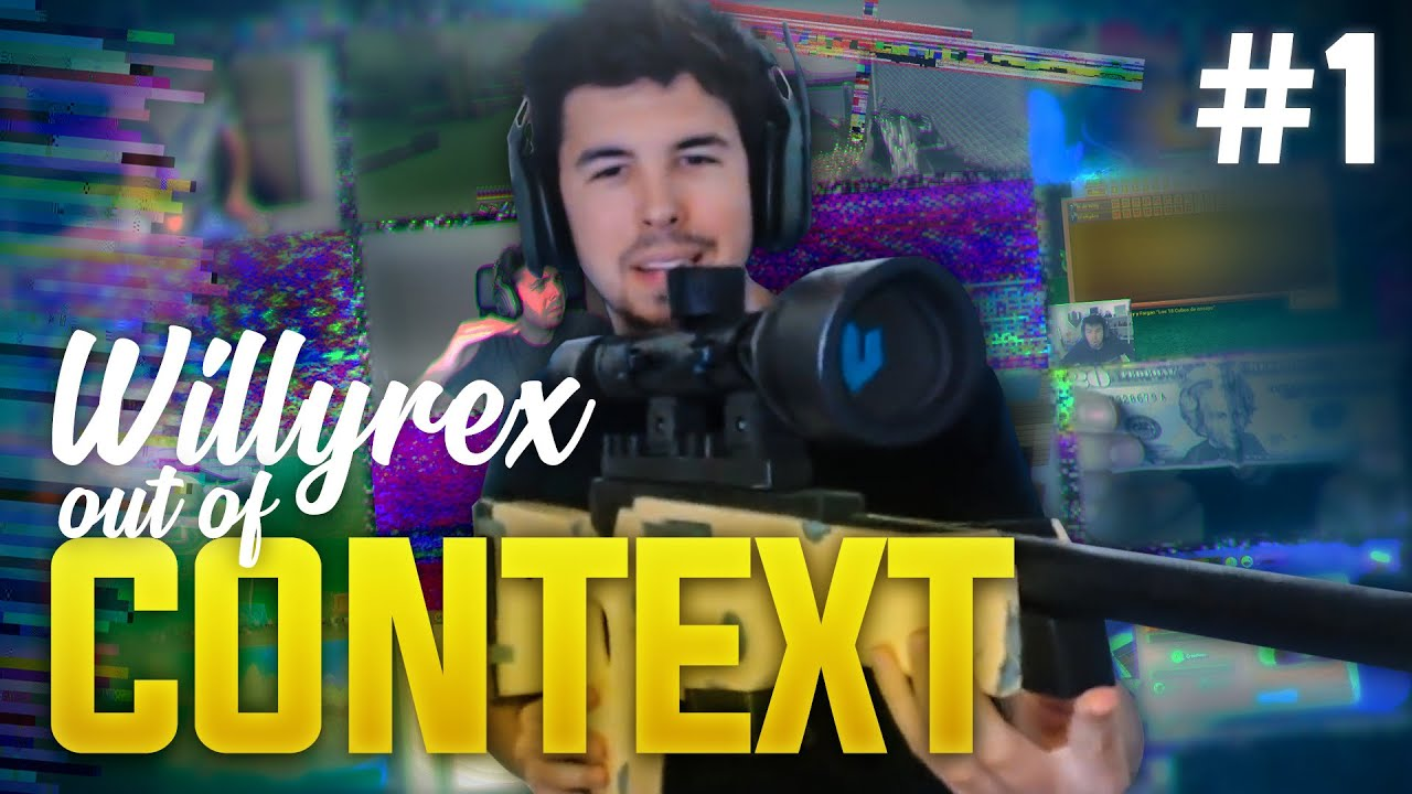 Willyrex Out Of Context #1