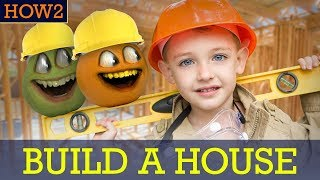 HOW2: How to Build a House!